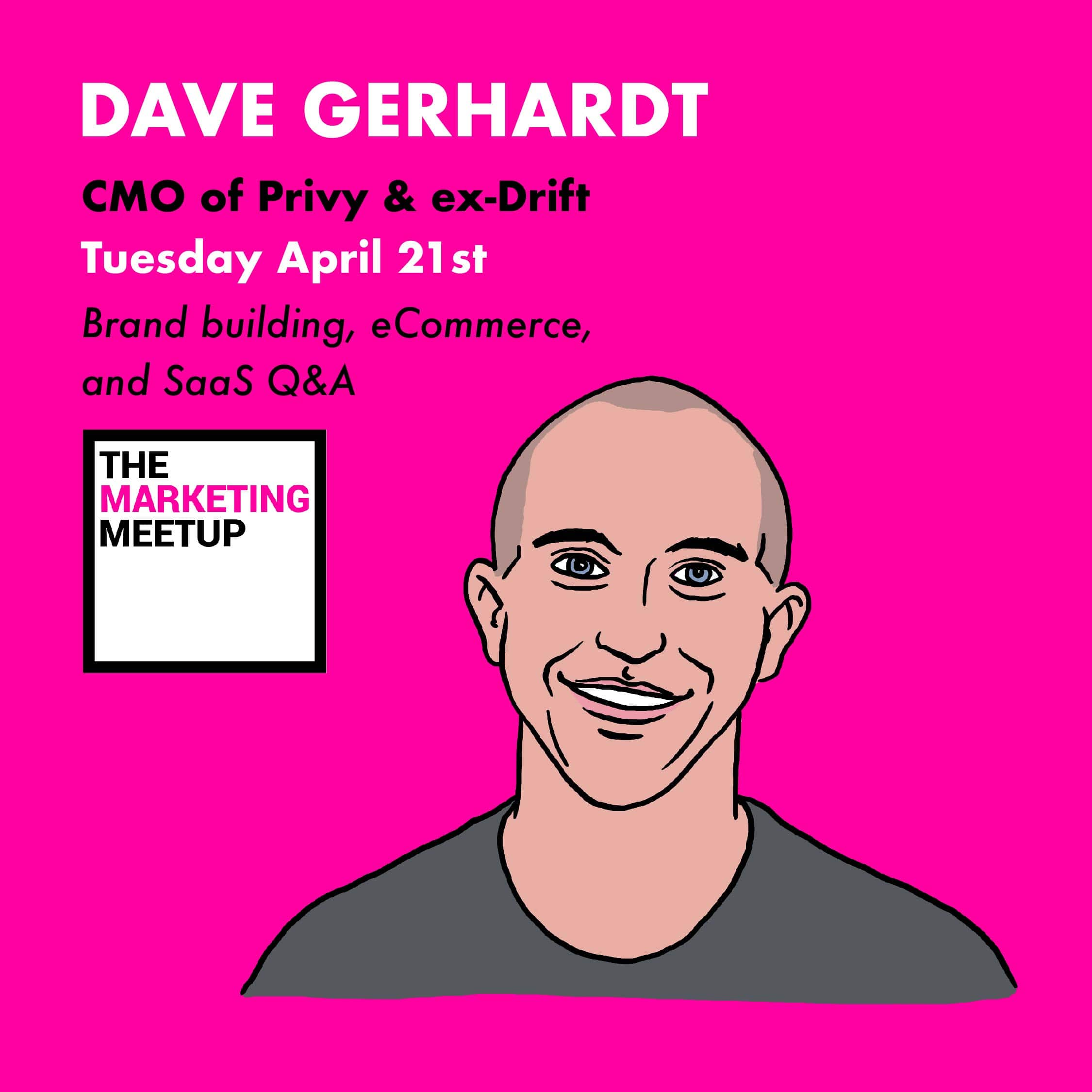 A comprehensive marketing Q&A with the CMO of Privy, Dave Gerhardt