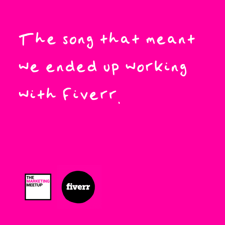 How I wrote a song which meant we ended up working with Fiverr.
