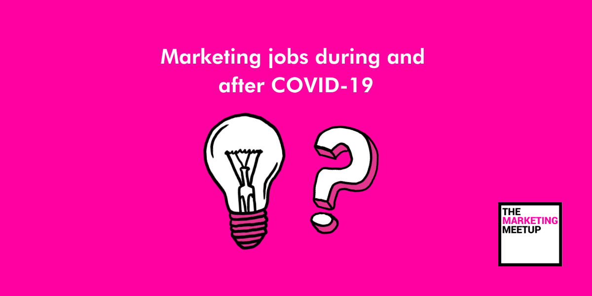 Marketing jobs during and after COVID