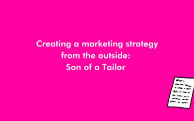 A Marketing Masterclass: Son of a Tailor