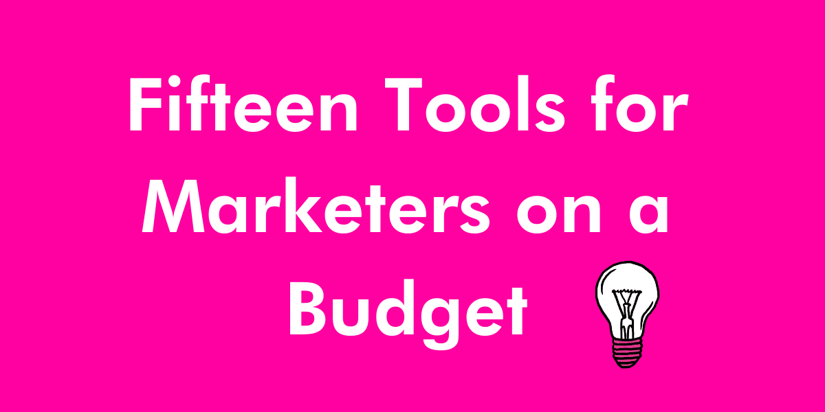 Tools for marketers on a budget