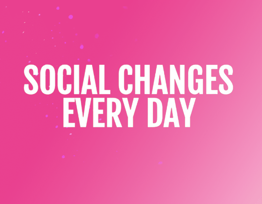 Social Changes every day - Hannah Anderson