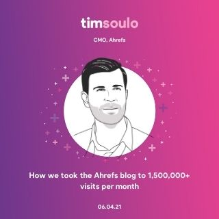 How we took the Ahrefs blog to 1,500,000+ visits per month - Tim Soulo, CMO at Ahrefs